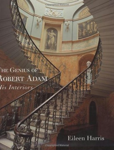 The Genius of Robert Adam His Interiors