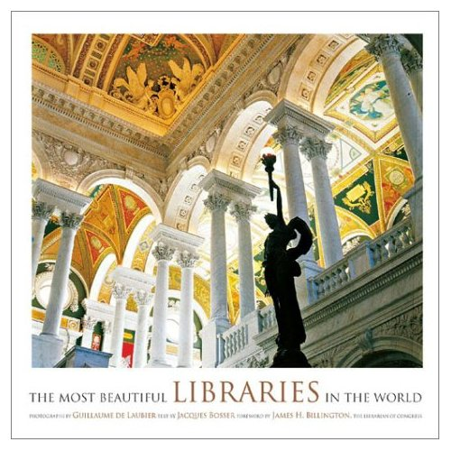 The Most Beautiful Libraries in the World by Guillaume de Laubier